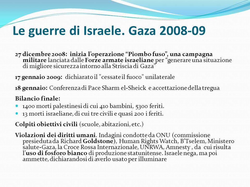 Le guerre di Israele. Gaza 2008-09 27 dicembre 2008: inizia loperazione Piombo fuso, una campagna militare lanciata dalle Forze armate israeliane per