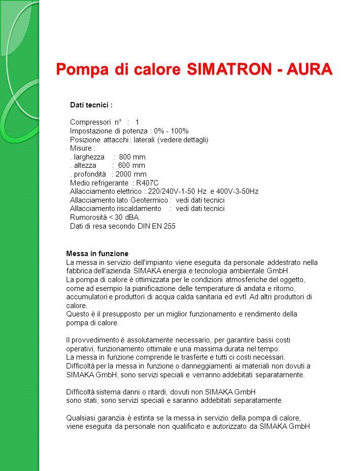 Pompa di calore SIMATRON - AURA Gruppo lato Geotermico Dettagli costruttivi Pompa Wilo elettronica coibentazione anticondensa Idrometro elettronico per controllo delle pressioni a distanza
