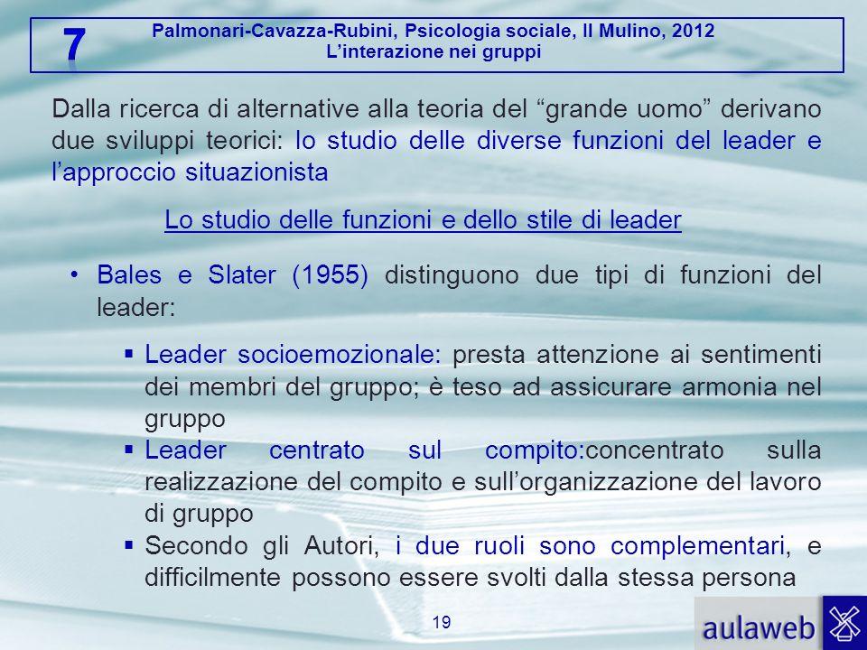 Palmonari-Cavazza-Rubini, Psicologia sociale, Il Mulino, 2012 Linterazione nei gruppi Dalla ricerca di alternative alla teoria del grande uomo derivan