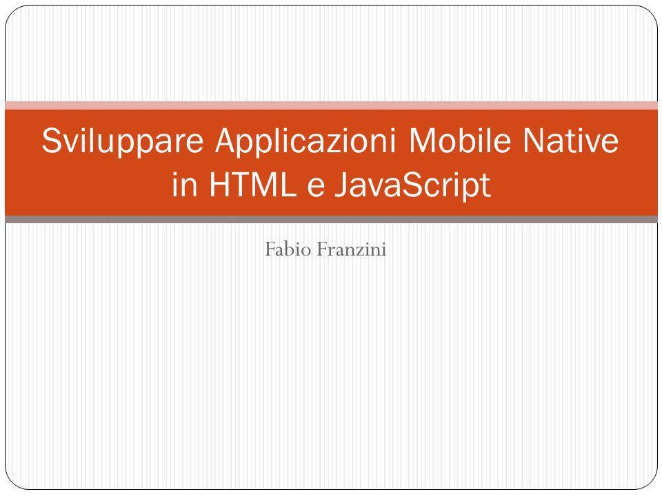 Fabio Franzini Sviluppare Applicazioni Mobile Native in HTML e JavaScript