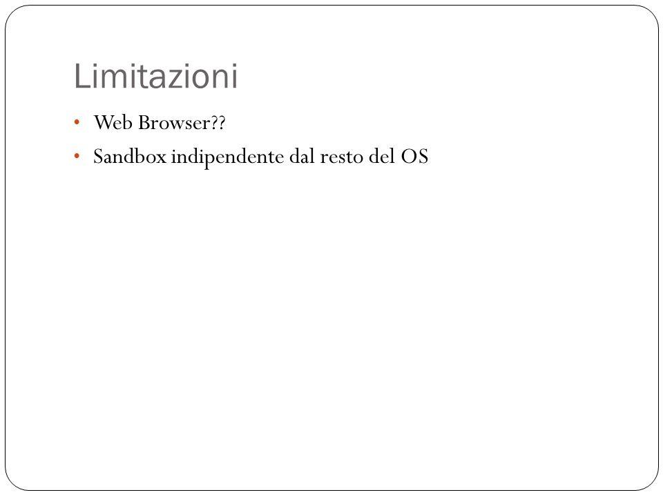 Limitazioni Web Browser Sandbox indipendente dal resto del OS