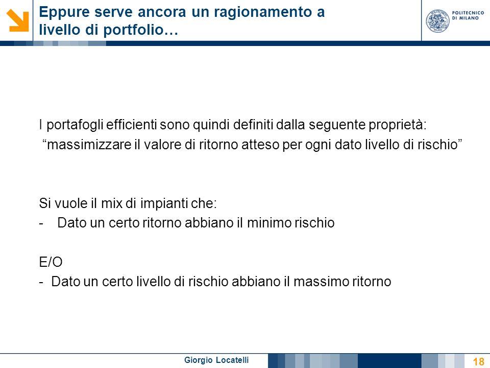 Giorgio Locatelli Eppure serve ancora un ragionamento a livello di portfolio… I portafogli efficienti sono quindi definiti dalla seguente proprietà: m