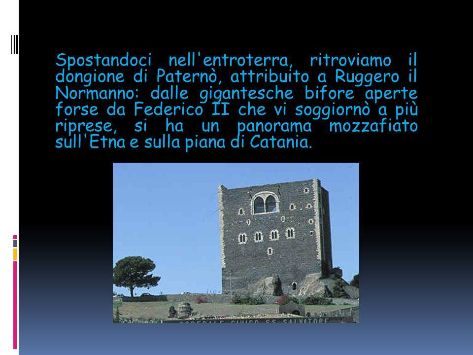 Ed è proprio qui, sulla costa ionica, che Federico crea i suoi gioielli. Uno è il castello Ursino di Catania, che nel XIV secolo fu la residenza dei r