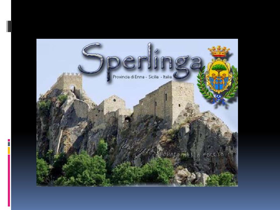 Nell'Ennese, spettacolare la fortezza di Sperlinga, scavata in una rupe dei monti Nebrodi. Qui, durante la guerra del Vespro (1282), si rifugiarono gl