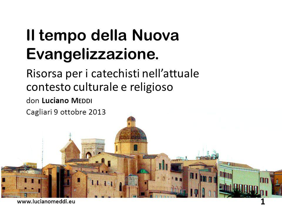 introduzione www.lucianomeddi.eu 2 Il tempo della Nuova Evangelizzazione.