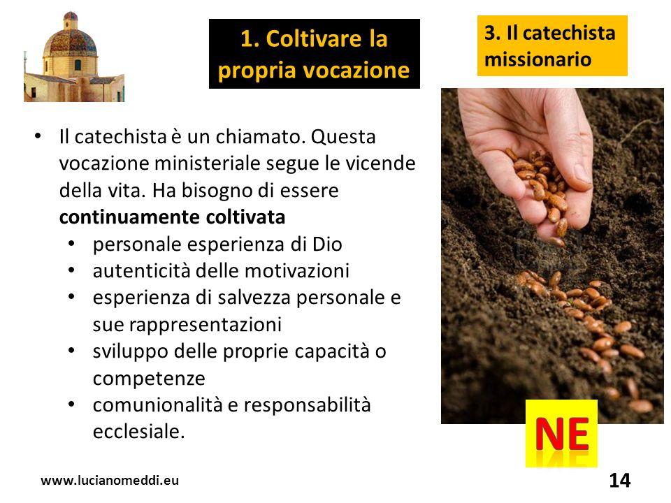 www.lucianomeddi.eu 14 3. Il catechista missionario Il catechista è un chiamato.