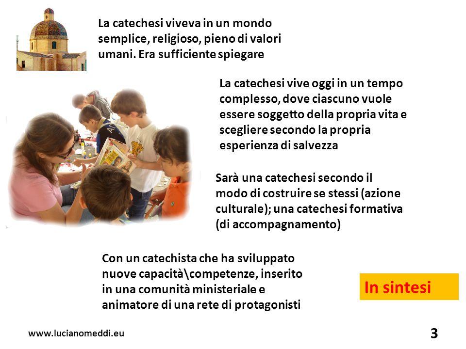www.lucianomeddi.eu 3 La catechesi viveva in un mondo semplice, religioso, pieno di valori umani.