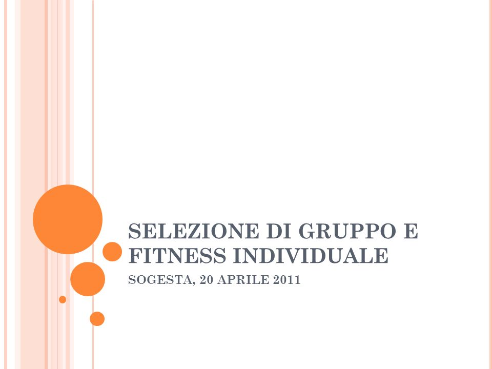 SELEZIONE DI GRUPPO E FITNESS INDIVIDUALE SOGESTA, 20 APRILE 2011