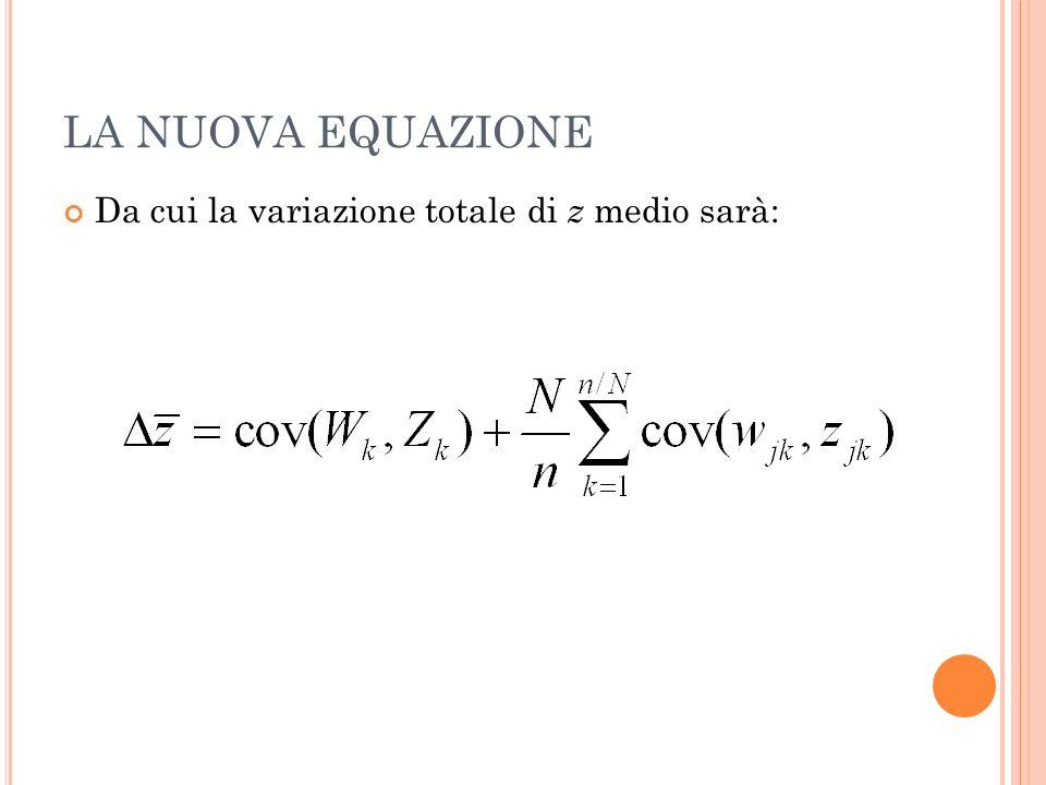 LA NUOVA EQUAZIONE Da cui la variazione totale di z medio sarà: