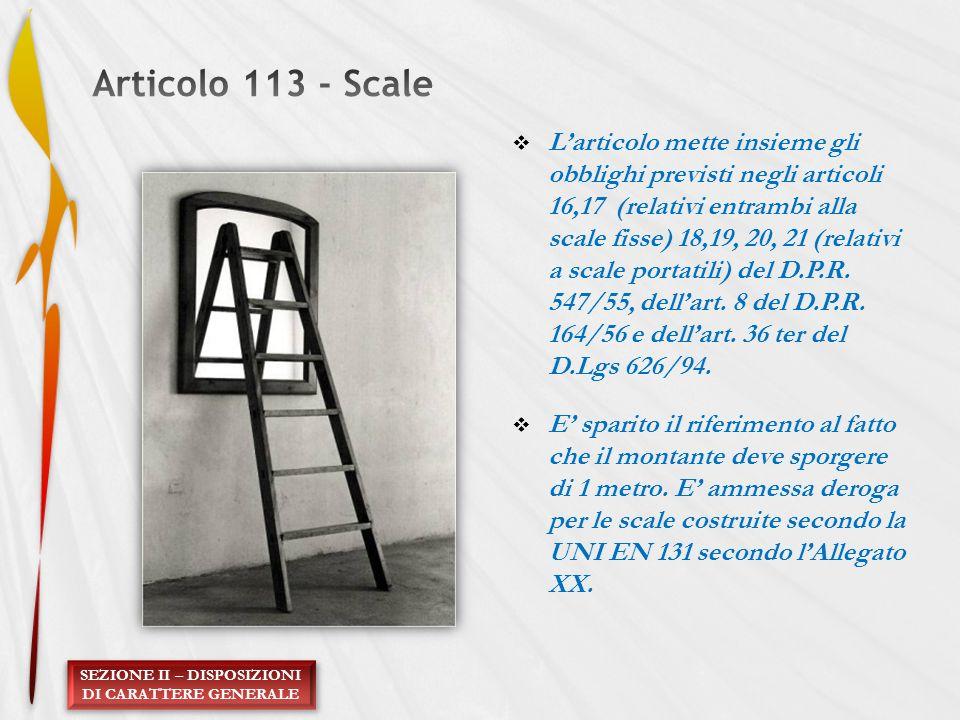 Larticolo mette insieme gli obblighi previsti negli articoli 16,17 (relativi entrambi alla scale fisse) 18,19, 20, 21 (relativi a scale portatili) del