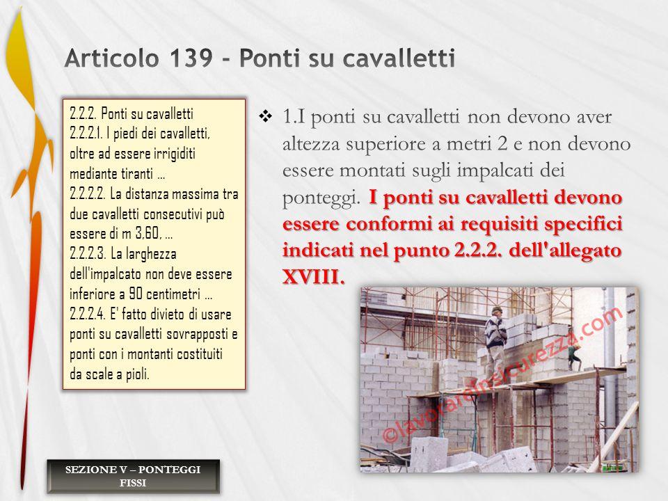 2.2.2. Ponti su cavalletti 2.2.2.1. I piedi dei cavalletti, oltre ad essere irrigiditi mediante tiranti … 2.2.2.2. La distanza massima tra due cavalle