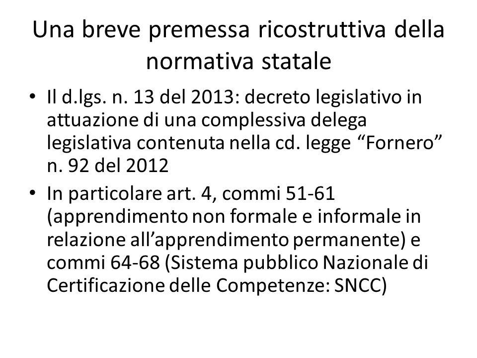 Una breve premessa ricostruttiva della normativa statale Il d.lgs. n. 13 del 2013: decreto legislativo in attuazione di una complessiva delega legisla