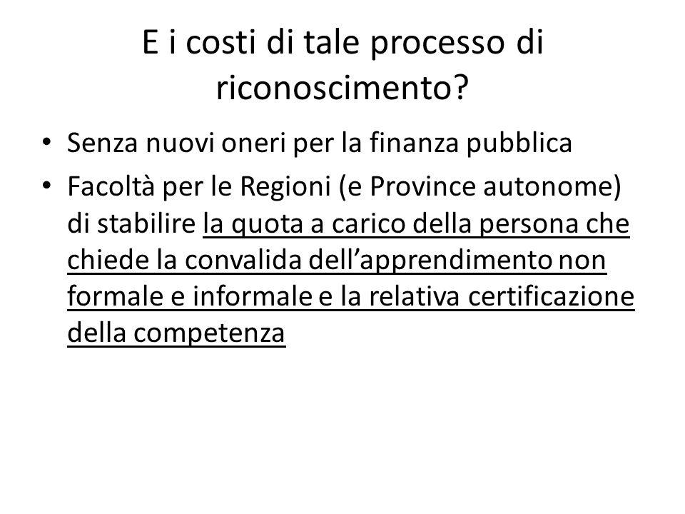 E i costi di tale processo di riconoscimento? Senza nuovi oneri per la finanza pubblica Facoltà per le Regioni (e Province autonome) di stabilire la q