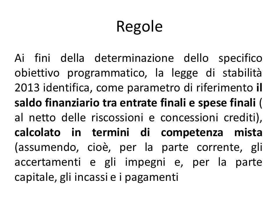 Regole Ai fini della determinazione dello specifico obiettivo programmatico, la legge di stabilità 2013 identifica, come parametro di riferimento il s