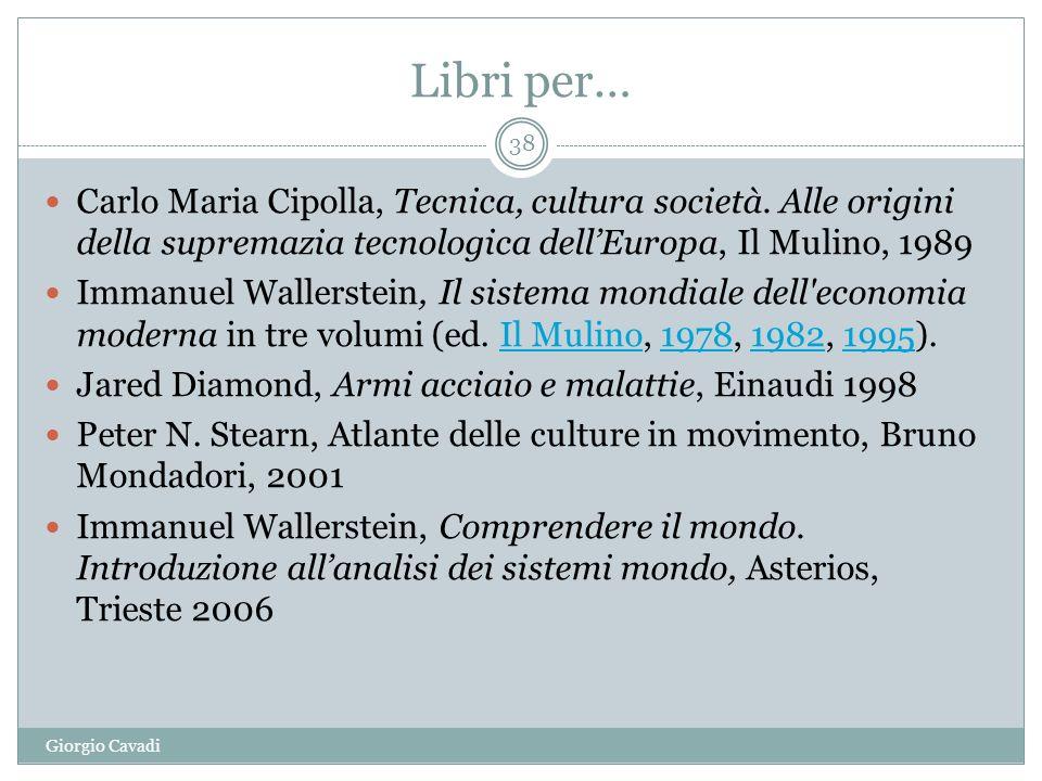Libri per… Giorgio Cavadi 38 Carlo Maria Cipolla, Tecnica, cultura società.