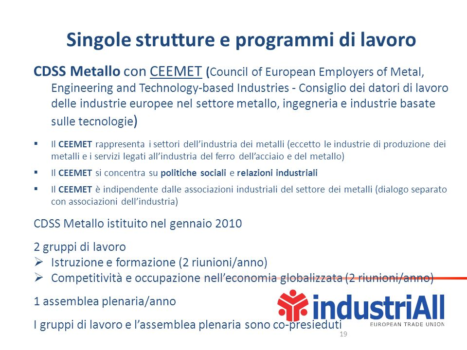 Singole strutture e programmi di lavoro CDSS Metallo con CEEMET (Council of European Employers of Metal, Engineering and Technology-based Industries -