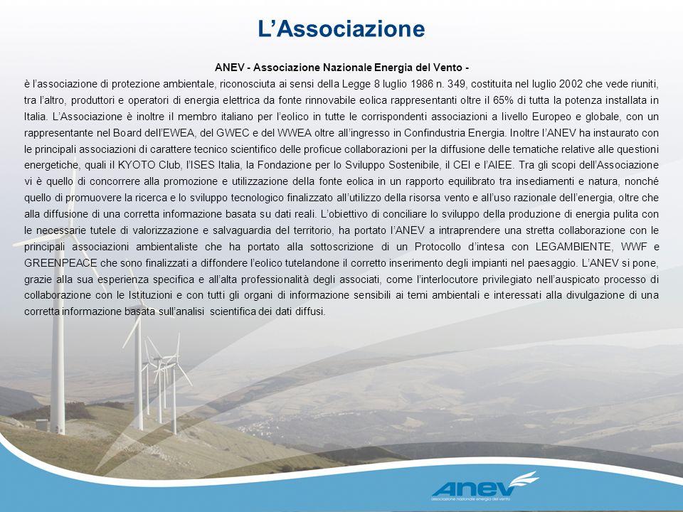 ANEV - Associazione Nazionale Energia del Vento - è lassociazione di protezione ambientale, riconosciuta ai sensi della Legge 8 luglio 1986 n. 349, co