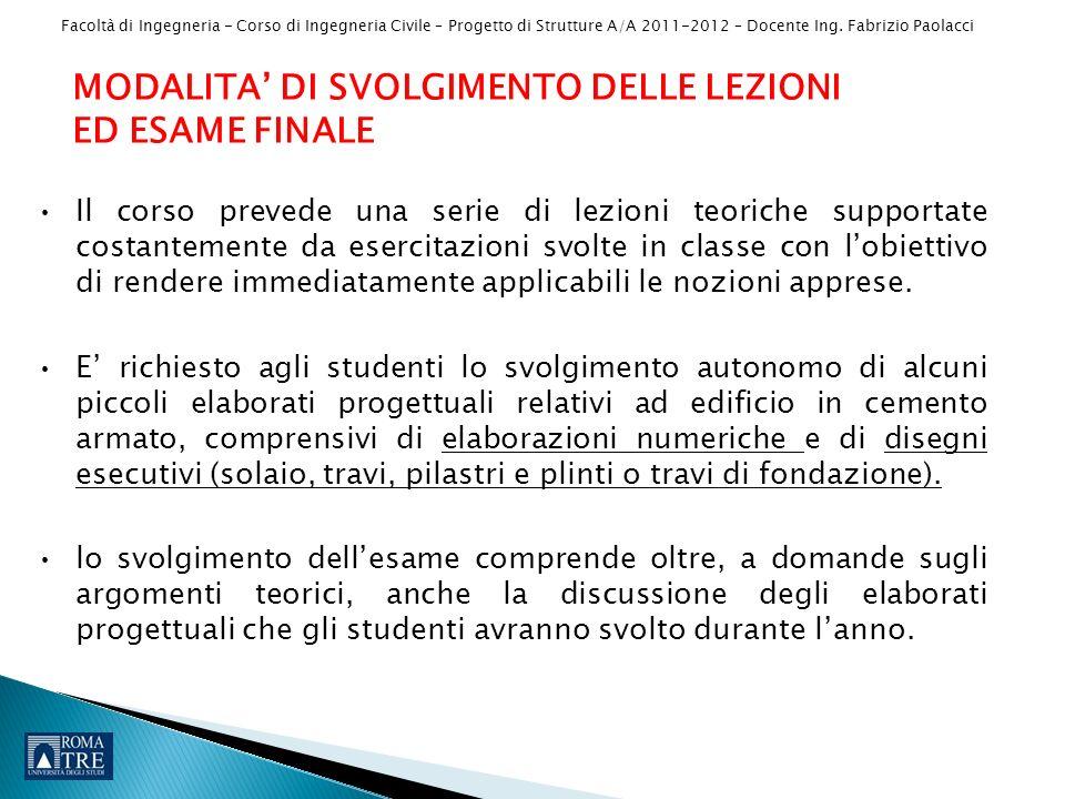 Facoltà di Ingegneria - Corso di Ingegneria Civile – Progetto di Strutture A/A 2011-2012 – Docente Ing.