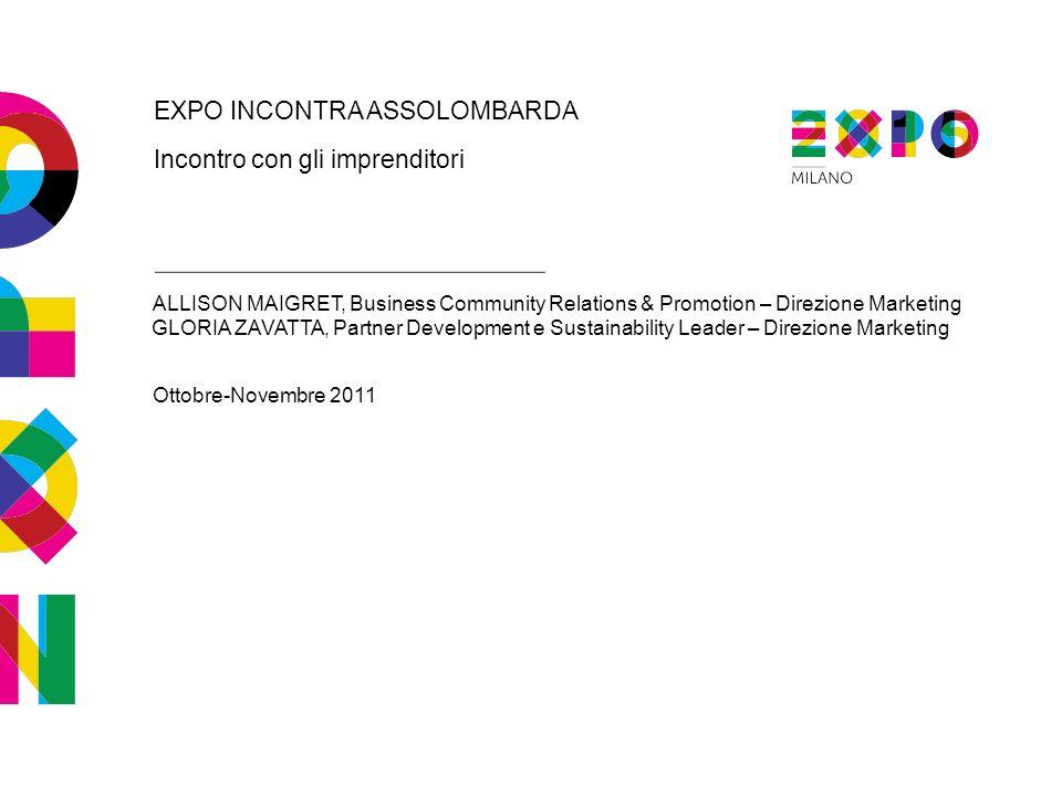 EXPO INCONTRA ASSOLOMBARDA Incontro con gli imprenditori ALLISON MAIGRET, Business Community Relations & Promotion – Direzione Marketing Ottobre-Novem