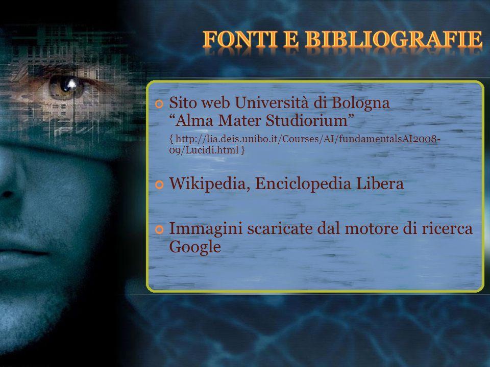 Sito web Università di Bologna Alma Mater Studiorium { http://lia.deis.unibo.it/Courses/AI/fundamentalsAI2008- 09/Lucidi.html } Wikipedia, Enciclopedi