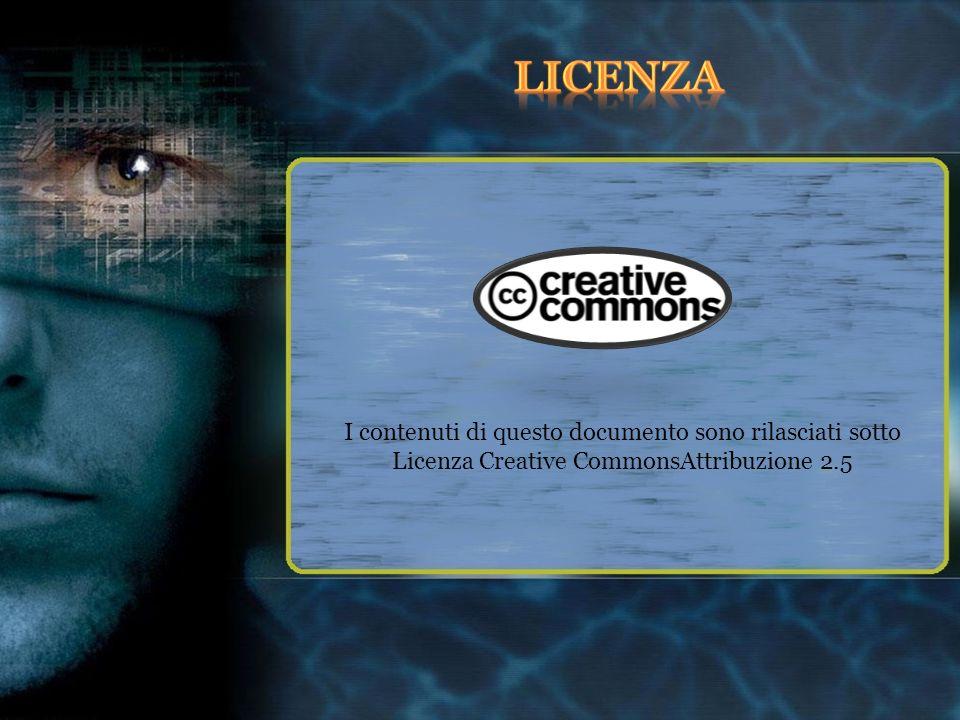 I contenuti di questo documento sono rilasciati sotto Licenza Creative CommonsAttribuzione 2.5