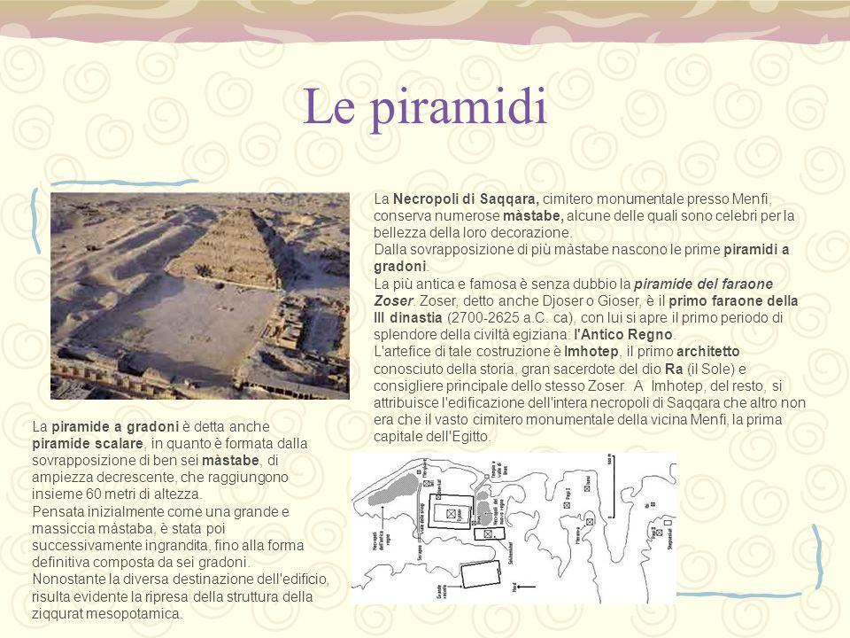 Le piramidi La Necropoli di Saqqara, cimitero monumentale presso Menfi, conserva numerose màstabe, alcune delle quali sono celebri per la bellezza della loro decorazione.