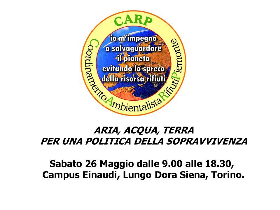 ARIA, ACQUA, TERRA PER UNA POLITICA DELLA SOPRAVVIVENZA Sabato 26 Maggio dalle 9.00 alle 18.30, Campus Einaudi, Lungo Dora Siena, Torino.