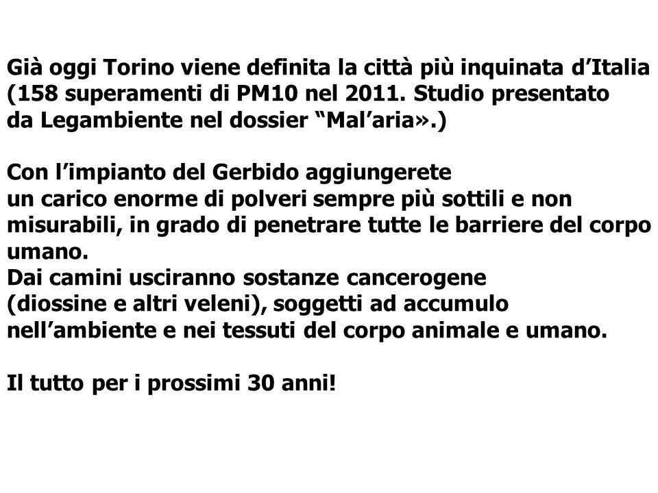 Già oggi Torino viene definita la città più inquinata dItalia (158 superamenti di PM10 nel 2011. Studio presentato da Legambiente nel dossier Malaria»