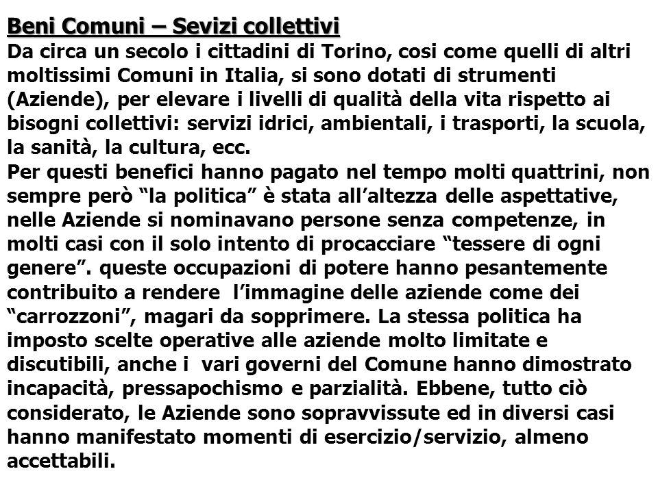 Beni Comuni – Sevizi collettivi Da circa un secolo i cittadini di Torino, cosi come quelli di altri moltissimi Comuni in Italia, si sono dotati di str