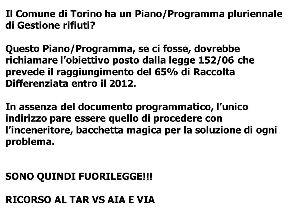 Il Comune di Torino ha un Piano/Programma pluriennale di Gestione rifiuti? Questo Piano/Programma, se ci fosse, dovrebbe richiamare lobiettivo posto d