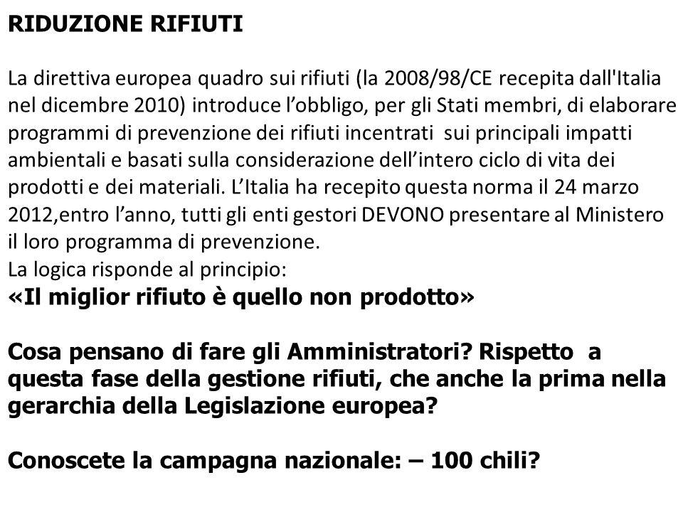 RIDUZIONE RIFIUTI La direttiva europea quadro sui rifiuti (la 2008/98/CE recepita dall'Italia nel dicembre 2010) introduce lobbligo, per gli Stati mem