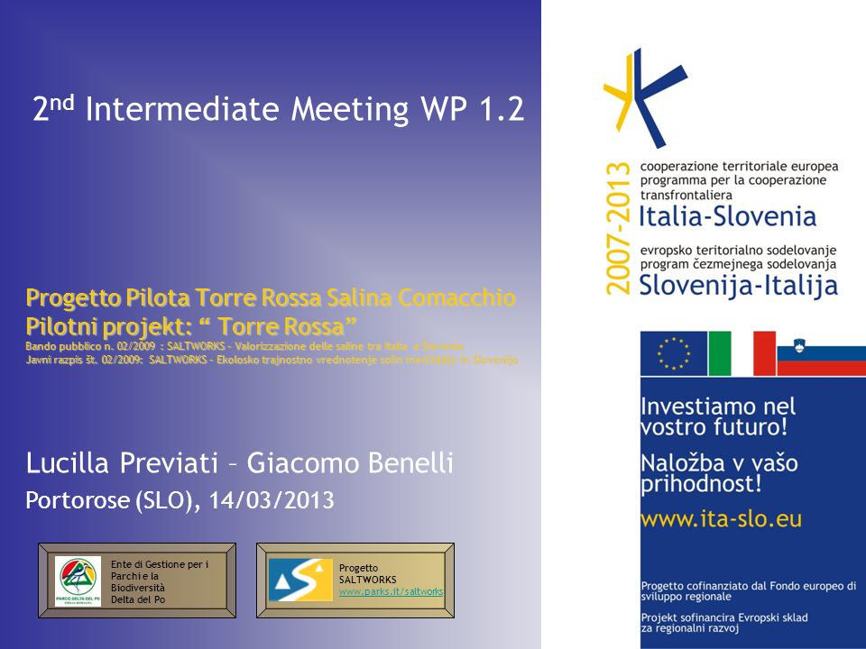 2 nd Intermediate Meeting WP 1.2 Progetto Pilota Torre Rossa Salina Comacchio Pilotni projekt: Torre Rossa Bando pubblico n.