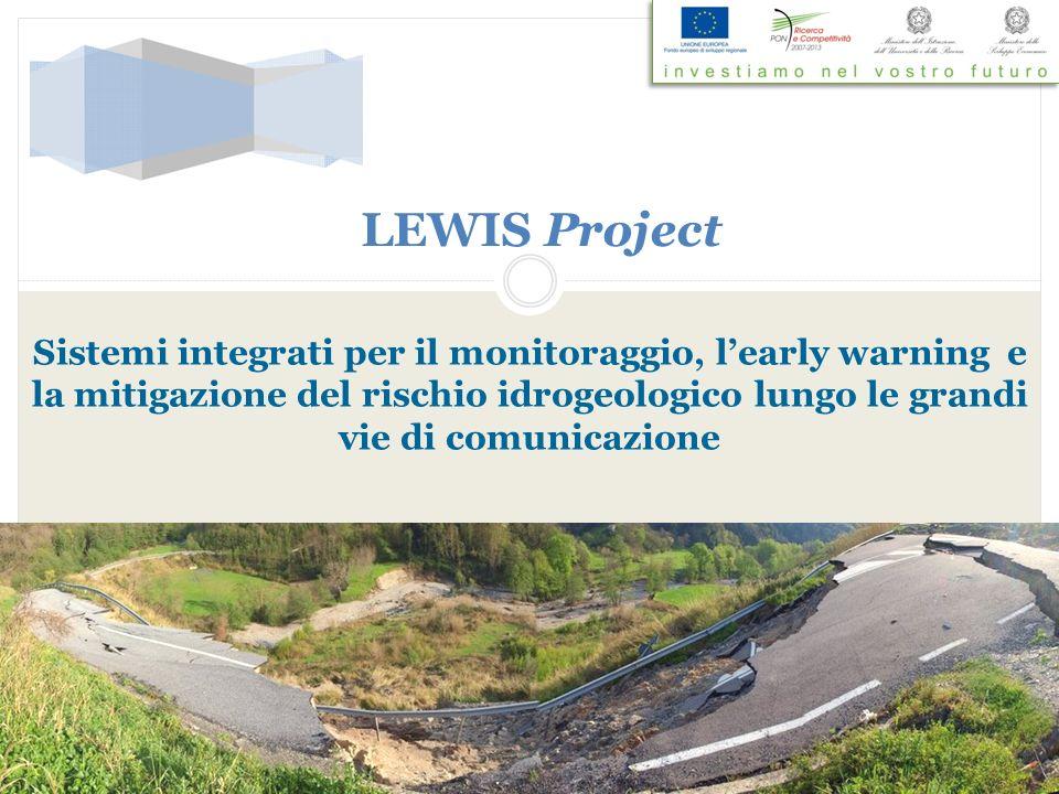 Sistemi integrati per il monitoraggio, learly warning e la mitigazione del rischio idrogeologico lungo le grandi vie di comunicazione LEWIS Project