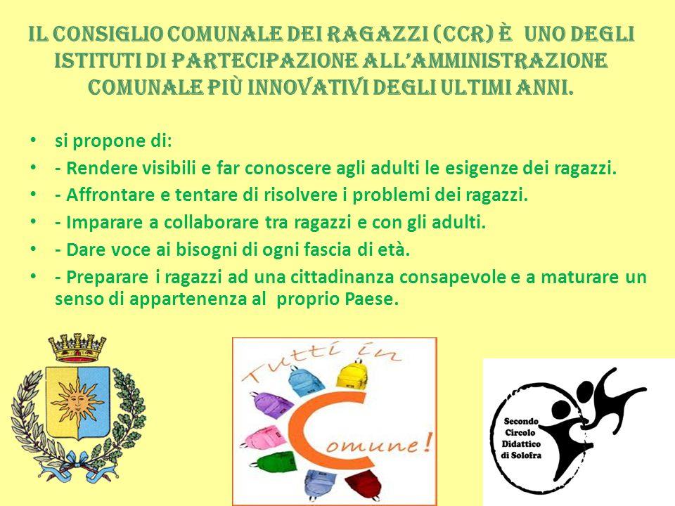 Il Consiglio Comunale dei Ragazzi (CCR) è uno degli istituti di partecipazione allAmministrazione Comunale più innovativi degli ultimi anni. si propon