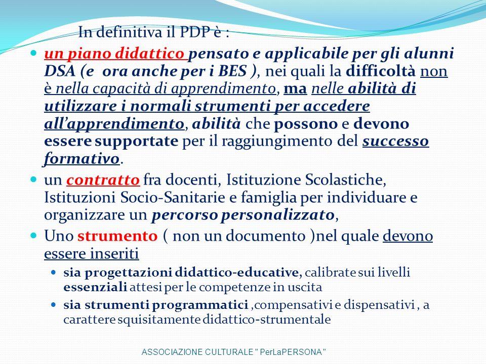 In definitiva il PDP è : un piano didattico pensato e applicabile per gli alunni DSA (e ora anche per i BES ), nei quali la difficoltà non è nella cap