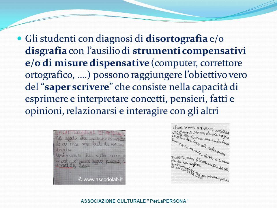 Gli studenti con diagnosi di disortografia e/o disgrafia con lausilio di strumenti compensativi e/o di misure dispensative (computer, correttore ortog