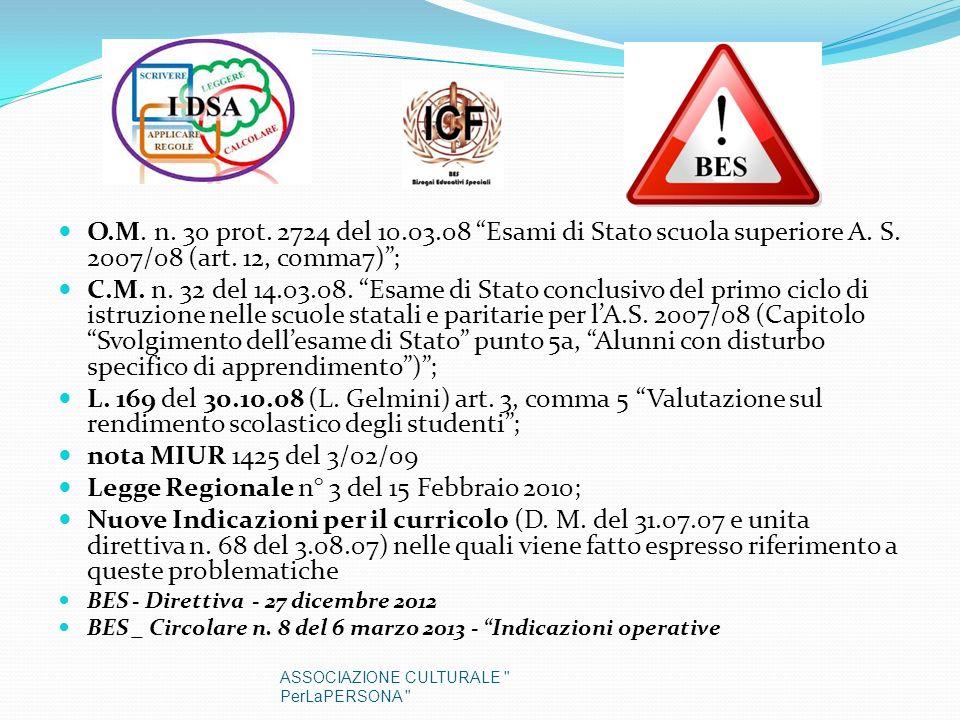O.M. n. 30 prot. 2724 del 10.03.08 Esami di Stato scuola superiore A. S. 2007/08 (art. 12, comma7); C.M. n. 32 del 14.03.08. Esame di Stato conclusivo