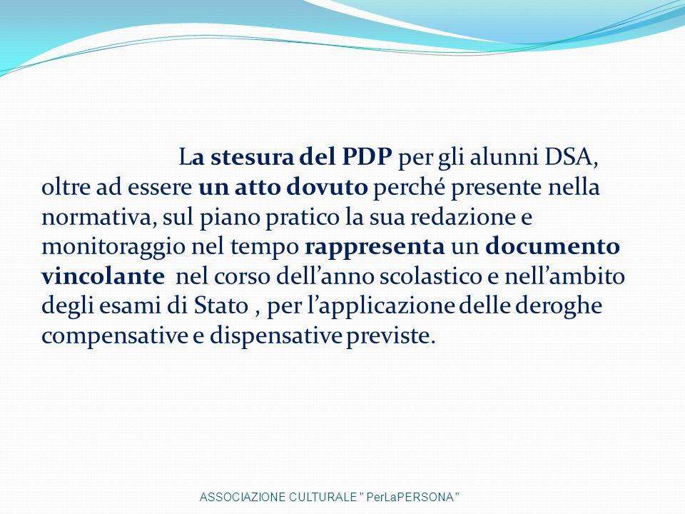 La stesura del PDP per gli alunni DSA, oltre ad essere un atto dovuto perché presente nella normativa, sul piano pratico la sua redazione e monitoragg