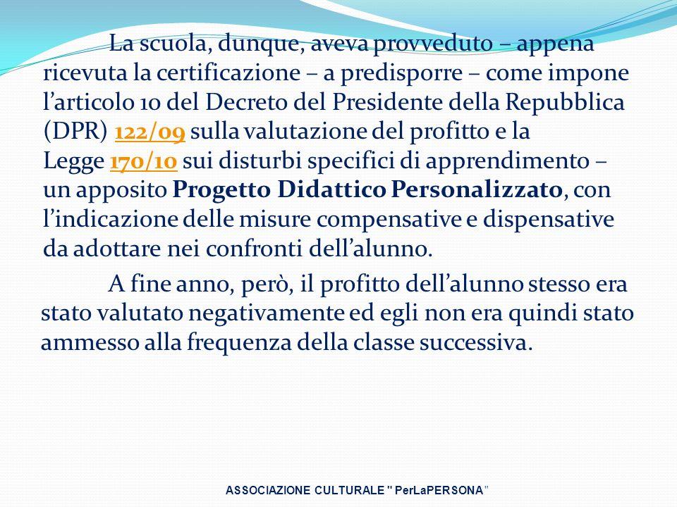 La scuola, dunque, aveva provveduto – appena ricevuta la certificazione – a predisporre – come impone larticolo 10 del Decreto del Presidente della Re
