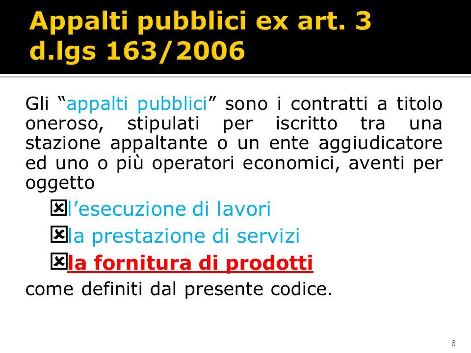 Lavori Appalto (art.1655 c.c.) Global service (UNI 10685/1998) Accordo quadro (art.3/13 e 59) Concessione di costruzione e gestione e finanza di progetto (art.
