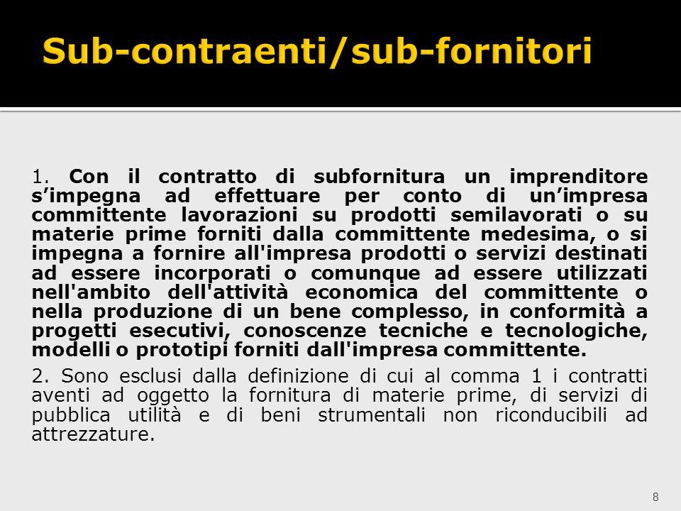 9 Lespressione filiera delle imprese di cui ai commi 1 e 9 dellarticolo 3 della legge 13/8/2010, n.136 si intende riferita: ai subappalti come definiti dallarticolo 118, comma 11, D.Lgs.