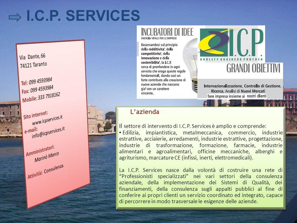 Lazienda Il settore di intervento di I.C.P. Services è amplio e comprende: Edilizia, impiantistica, metalmeccanica, commercio, industrie estrattive, a