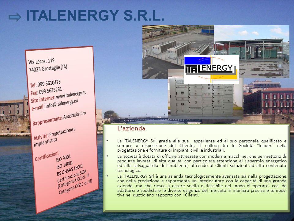 ITALENERGY S.R.L. Lazienda La ITALENERGY Srl, grazie alla sua esperienza ed al suo personale qualificato e sempre a disposizione del Cliente, si collo