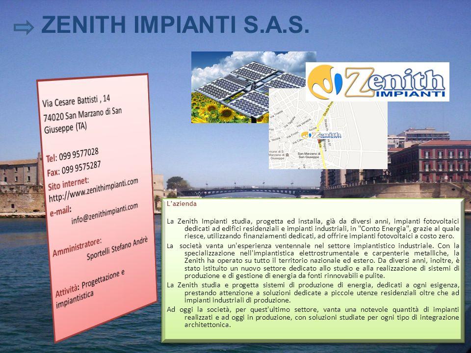 ZENITH IMPIANTI S.A.S. Lazienda La Zenith Impianti studia, progetta ed installa, già da diversi anni, impianti fotovoltaici dedicati ad edifici reside
