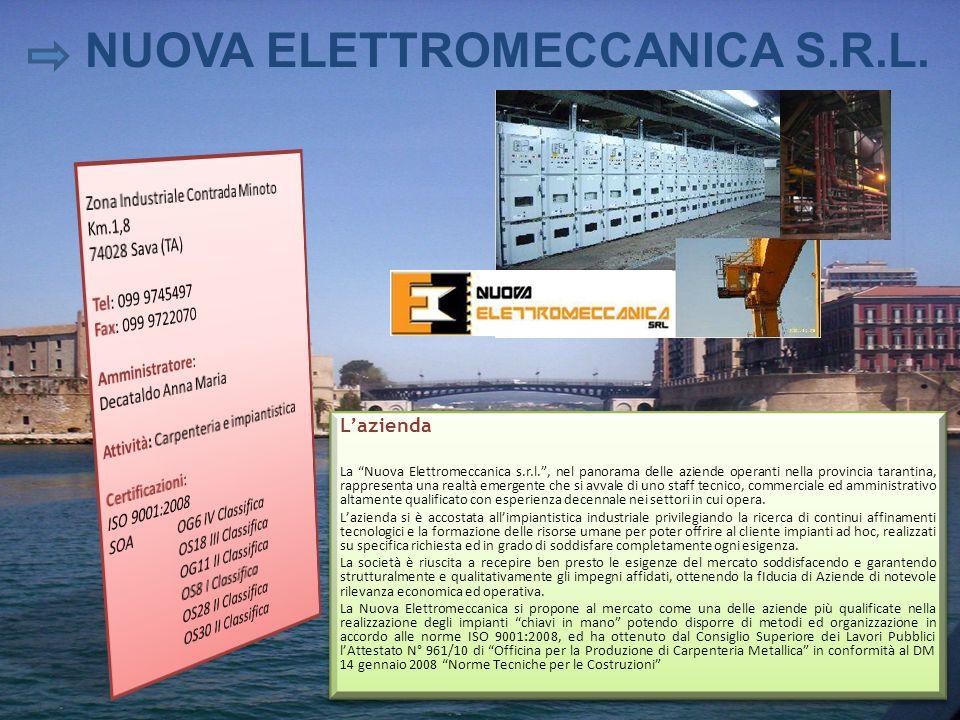 NUOVA ELETTROMECCANICA S.R.L. Lazienda La Nuova Elettromeccanica s.r.l., nel panorama delle aziende operanti nella provincia tarantina, rappresenta un