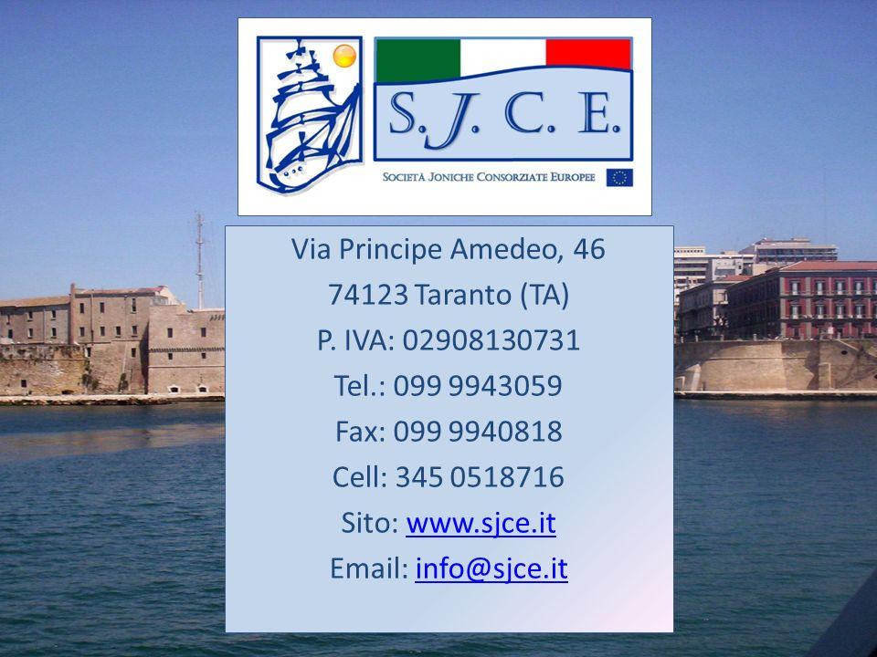 Via Principe Amedeo, 46 74123 Taranto (TA) P. IVA: 02908130731 Tel.: 099 9943059 Fax: 099 9940818 Cell: 345 0518716 Sito: www.sjce.itwww.sjce.it Email