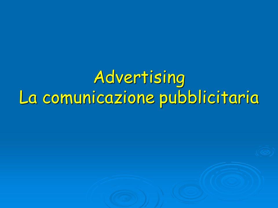 Advertising La comunicazione pubblicitaria