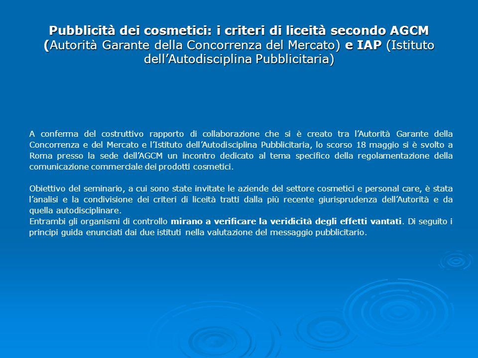 Pubblicità dei cosmetici: i criteri di liceità secondo AGCM (Autorità Garante della Concorrenza del Mercato) e IAP (Istituto dellAutodisciplina Pubbli