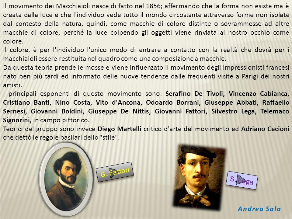 Il movimento dei Macchiaioli nasce di fatto nel 1856; affermando che la forma non esiste ma è creata dalla luce e che l'individuo vede tutto il mondo