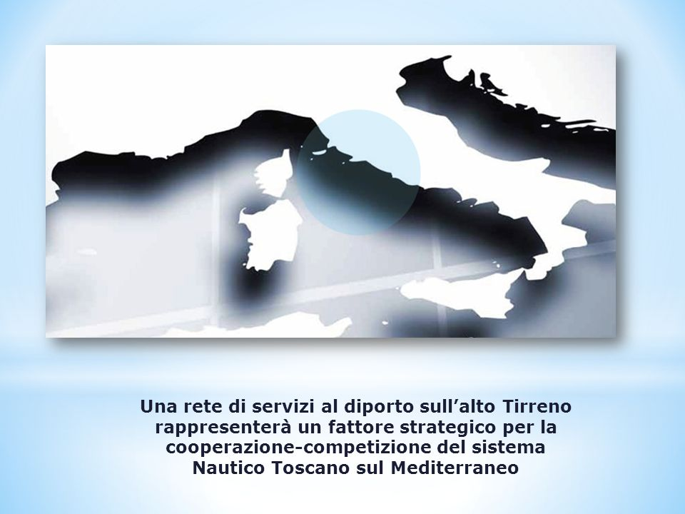 Una rete di servizi al diporto sullalto Tirreno rappresenterà un fattore strategico per la cooperazione-competizione del sistema Nautico Toscano sul Mediterraneo